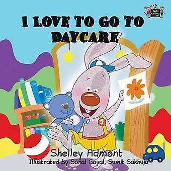 I Love to Go to Daycare by Admont & Shelley