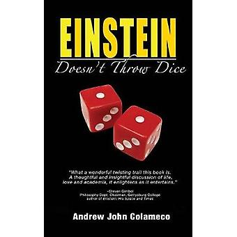 Einstein Doesnt Throw Dice by Colameco & Andrew John