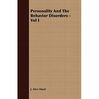 Personality And The Behavior Disorders  Vol I by Hunt & J. Mcv