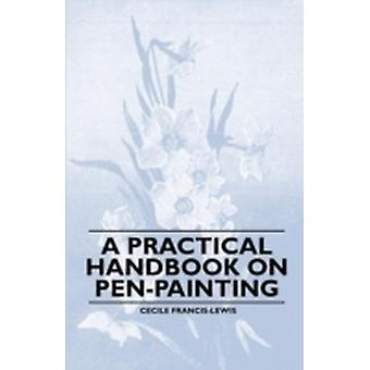 A Practical Handbook on PenPainting by FrancisLewis & Cecile
