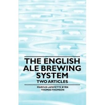 The English Ale Brewing System  Two Articles by Byrn & Marcus Lafayette