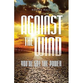 Against the Wind Youve Got the Power by Hall & Rosita