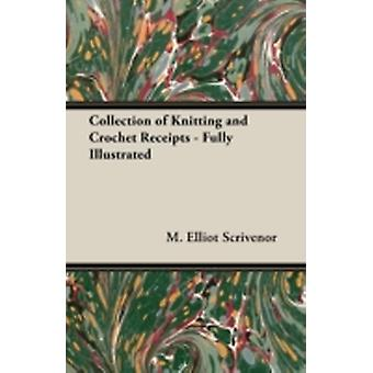 Collection of Knitting and Crochet Receipts  Fully Illustrated by Scrivenor & M. Elliot
