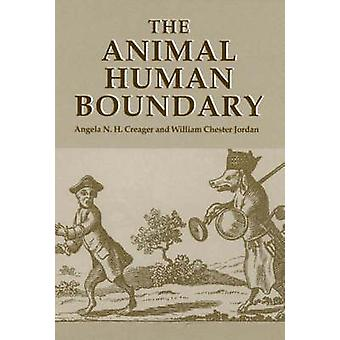 The AnimalHuman Boundary Historical Perspectives by Creager & Angela N. H.