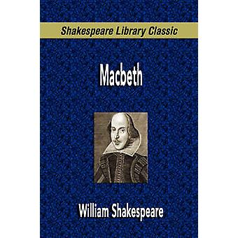 Macbeth Shakespeare Library Classic by Shakespeare & William