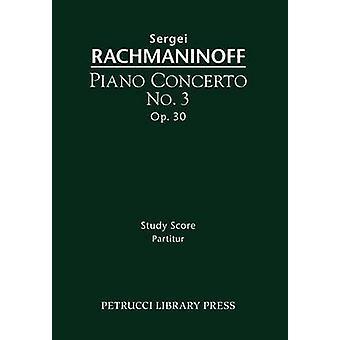 Piano Concerto No.3 Op.30 Study score by Rachmaninoff & Sergei