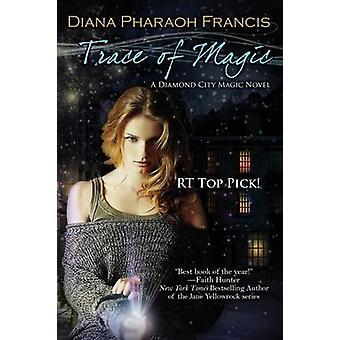 Trace of Magic by Francis & Diana Pharaoh
