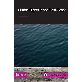 Human Rights in the Gold Coast 194557 The Politics of Difference and Struggle for Rights by Bonabom & Isidore