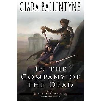 In the Company of the Dead by Ballintyne & Ciara