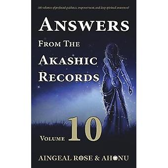 Risposte dagli Akashic Records Vol 10 Practical Spirituality for a Changing World di OGrady & Aingeal Rose