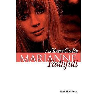 Marianne Faithfull As Years Go by by Hodkinson & Mark