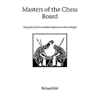 Masters of the Chess Board by Reti & Richard