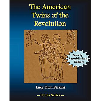 The American Twins of the Revolution by Perkins & Lucy Fitch