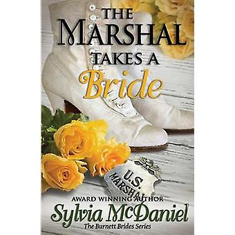 The Marshall Takes a Bride by McDaniel & Sylvia