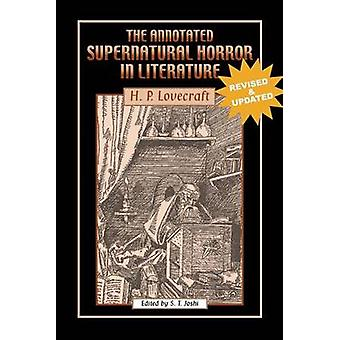 The Annotated Supernatural Horror in Literature Revised and Enlarged by Lovecraft & H. P.