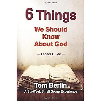 6 Things We Should Know about God