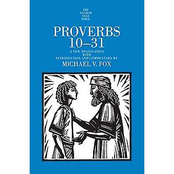 Proverbs 10-31 - A New Translation with Introduction and Commentary by