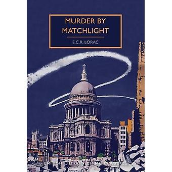Murder by Matchlight by E. C. R. Lorac - 9780712352222 Book