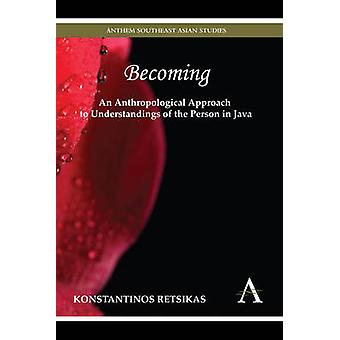 Becoming - An Anthropological Approach to Understandings of the Perso