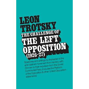 The Challenge of the Left Opposition - 1926-27 by L. Trotskii - 978087