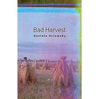 Bad Harvest by Dzvinia Orlowsky - 9780887486388 Book