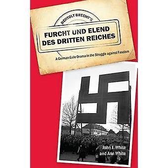Bertolt Brecht`s Furcht und Elend des Dritten Re - A German Exile Dra