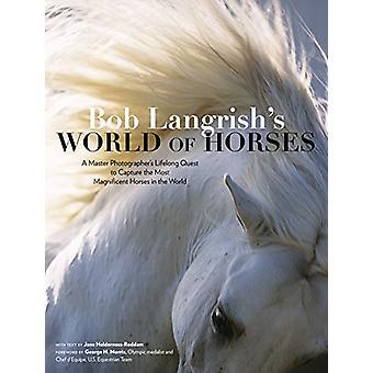 Bob Langrish's Värld av hästar - En mästare fotograf's livslånga ques
