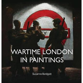 Wartime London in Paintings by Suzanne Bardgett - 9781912423118 Book