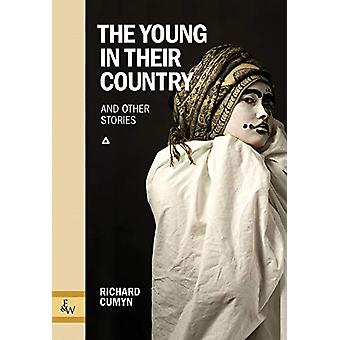 The Young in Their Country - and Other Stories by Richard Cumyn - 9781