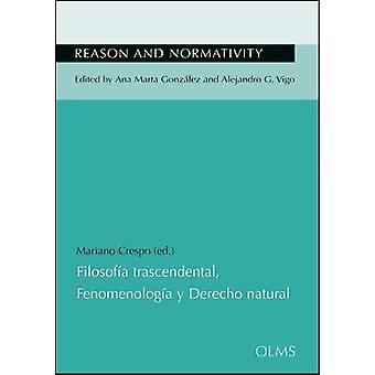 Filosofia trascendental - Fenomenologia y Derecho natural by Mariano