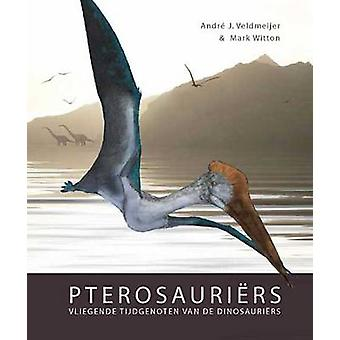 Pterosauriers by Andre J. Veldmeijer - 9789088900648 Book
