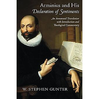 Arminius and His Declaration of Sentiments - An Annotated Translation