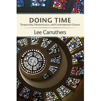 Doing Time: Temporality, Hermeneutics, and Contemporary Cinema (SUNY Series, Horizons of Cinema)