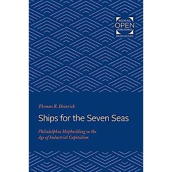 Ships for the Seven Seas - Philadelphia Shipbuilding in the Age of Ind