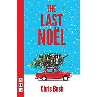 The Last Noel by Chris Bush - 9781848429154 Book