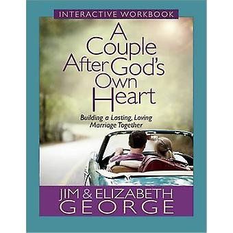 A Couple After Gods Own Heart Interactive Workbook  Building a Lasting Loving Marriage Together by Jim George & Elizabeth George