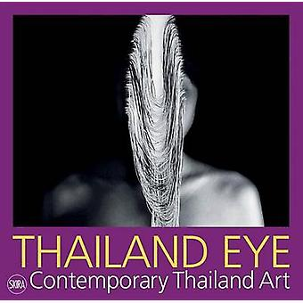Thailand Eye Contemporary Thailand Art by Edited by Serenella Ciclitira