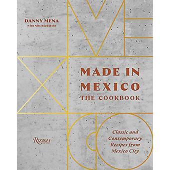 Made in Mexico - Kokbok - Klassiska och samtida recept från Mexic