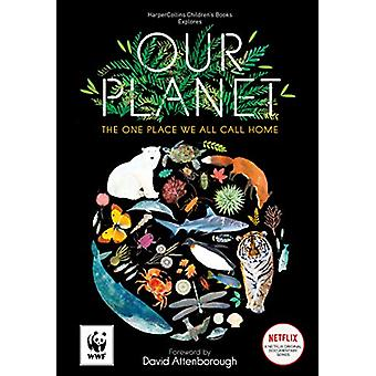 Our Planet - The One Place We All Call Home by Matt Whyman - 978000818