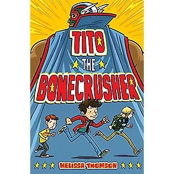 Tito the Bonecrusher by Melissa Thomson - 9780374303532 Book
