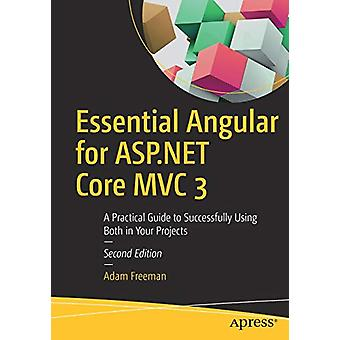 Essential Angular for ASP.NET Core MVC 3 - A Practical Guide to Succes