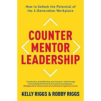 Counter Mentor Leadership - Comment libérer le potentiel du 4-Gener