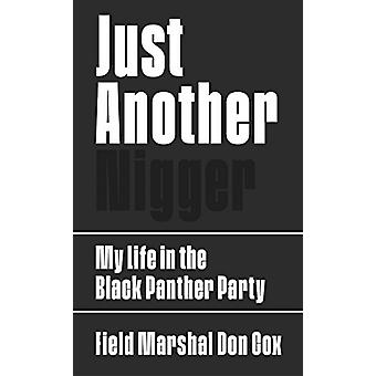 Just Another Nigger - My Life in the Black Panther Party by Field Mars