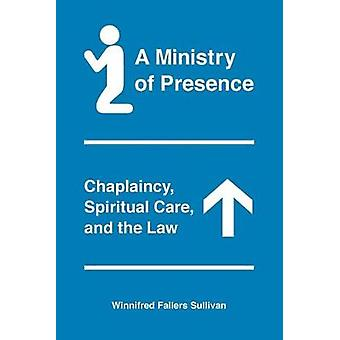 A Ministry of Presence - Chaplaincy Spiritual Care and the Law