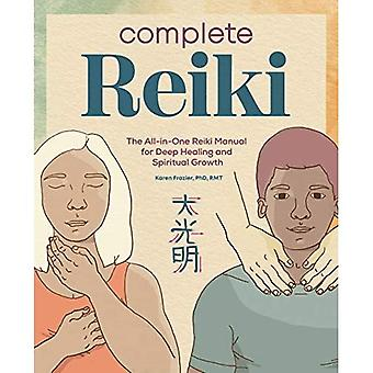 Complete Reiki: The All-In-One Reiki Manual for� Deep Healing and Spiritual� Growth