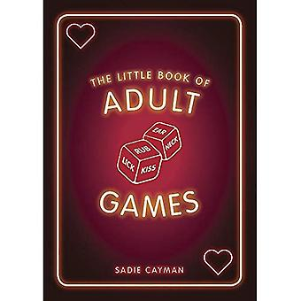 The Little Book of Adult Games: Naughty Games for Grown-Ups