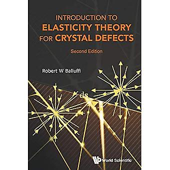 Inleiding tot Elasticity Theory for Crystal Defects (Second Edition)