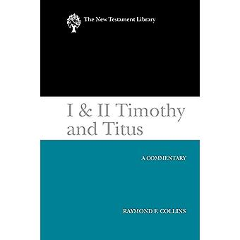I & II Timothy and Titus (2002) - A Commentary by Raymond F. Colli