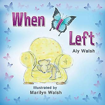 When I Left by Aly Walsh - 9780987529602 Book