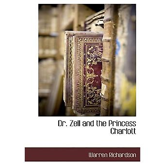 Dr. Zell and the Princess Charlott by Warren Richardson - 97811401349